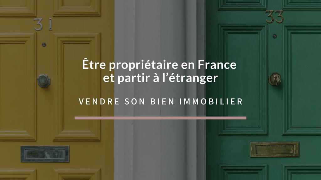 Visuel Vendre son bien en France avant de partir à l'étranger